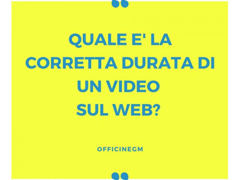 quale e' la corretta durata di un video sul web_