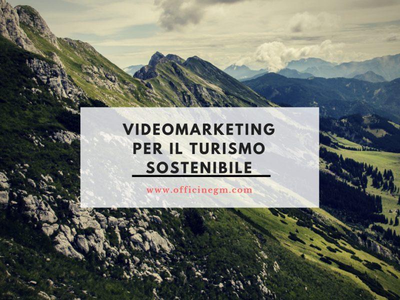 VIDEOMARKETING PER IL TURISMO SOSTENIBILE