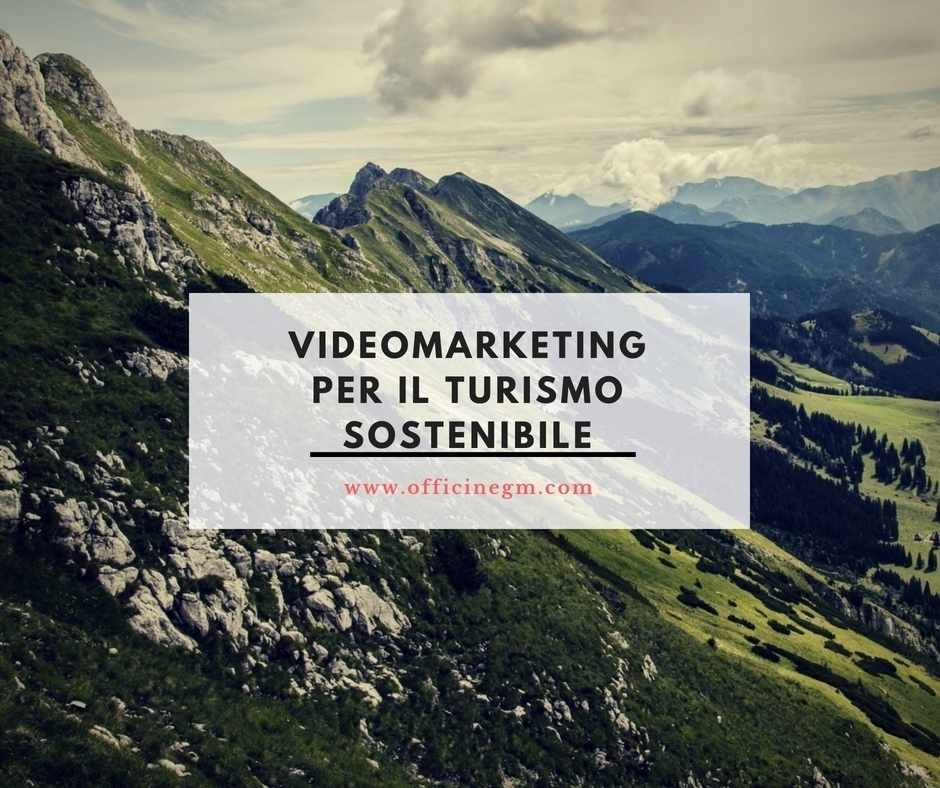 VIDEOMARKETING PER IL TURISMO SOSTENIBILE