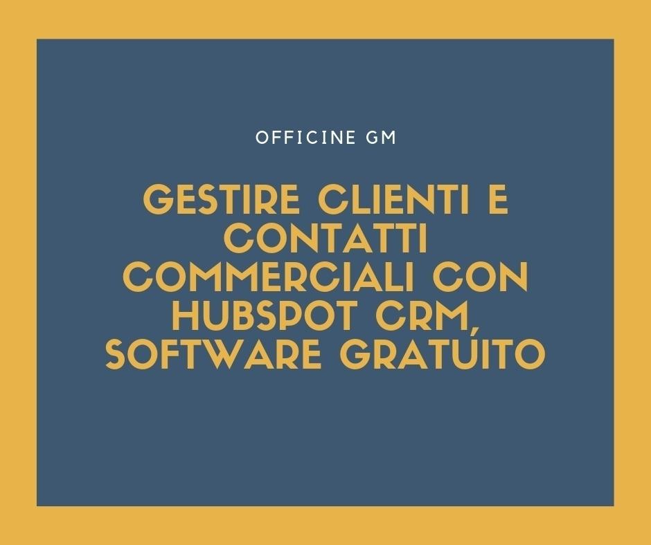 Gestire clienti e contatti commerciali con HubSpot CRM, software gratuito